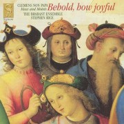 Behold How Joyful - Clemens non Papa: Mass and Motets: