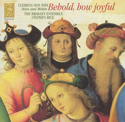 Behold How Joyful - Clemens non Papa: Mass and Motets: